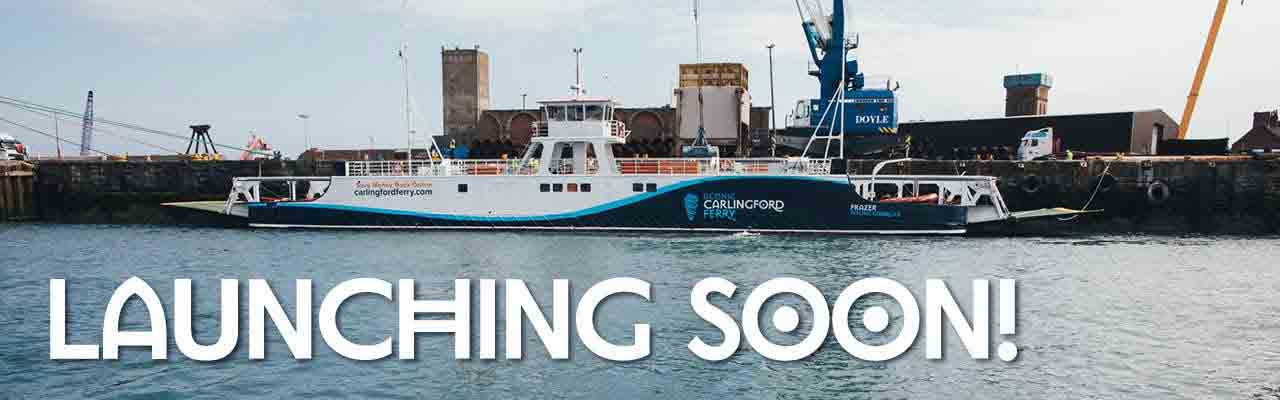 Carlingford Ferry Scenic Carlingford Ferry Launching Soon